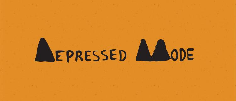 Depressed Mode